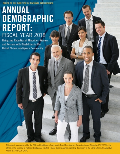 Annual Demographic Report: Hiring and Retention of Minorities, Women, and Persons with Disabilities in the United States Intelligence Community Fiscal Year 2018